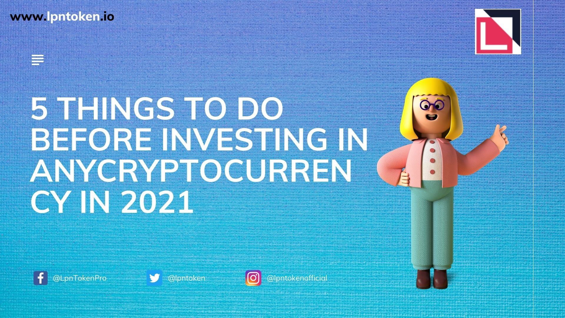 5 Things To Do Before Investing in Any Cryptocurrency in 2021