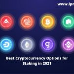Best Cryptocurrency Options for Staking in 2021