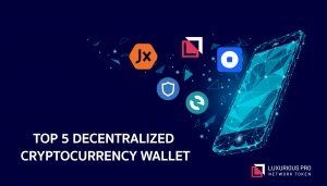 Best 5 Decentralized Cryptocurrency Wallets