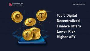 Top5-Digital-Decentralized-Finance-Offers-Lower-Risk-Higher-APY